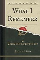 What I Remember (Classic Reprint)