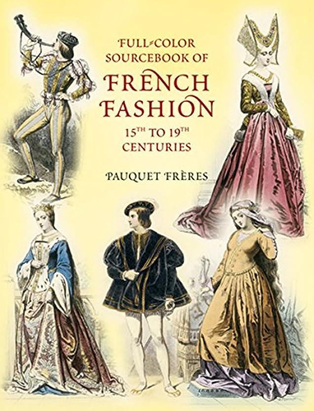 ハリケーン蒸ヒョウFull-Color Sourcebook of French Fashion: 15th to 19th Centuries (Dover Fashion and Costumes) (English Edition)