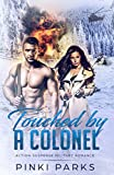 Touched by a Colonel: Alpha Male Military Bad Boy Romance (English Edition)