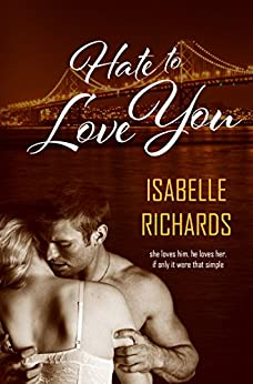 Hate to Love You (Love/Hate Book 1) by [Richards, Isabelle]