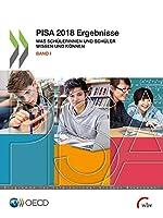 PISA 2018 Ergebnisse: Was Schuelerinnen und Schueler wissen und koennen - Band I