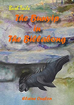 The Bunyip in The Billabong (Bush Tails) by [Ouston, Elaine]