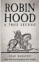 Robin Hood: A True Legend