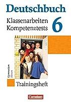 Deutschbuch 6. Schuljahr. Hessen. Klassenarbeiten und Lernstandstests: Trainingsheft mit Loesungen