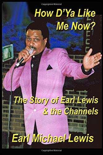 Download How D'Ya Like Me Now?: The Story Of Earl Lewis & the Channels 1732965005
