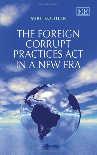 Download The Foreign Corrupt Practices Act in a New Era 1781954402