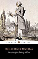 Reveries of the Solitary Walker (Penguin Classics) by Jean-Jacques Rousseau(1980-02-28)