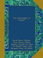 The philosophy of despair
