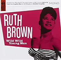 Wild Wild Young Men by Ruth Brown (2007-07-24)