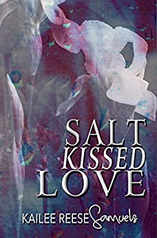 Salt Kissed Love (a Tomb of Ashen Tears Book 1) by [Samuels, Kailee Reese]