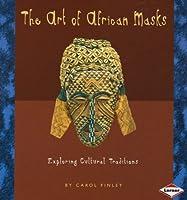Art Of African Masks: Art Around the World
