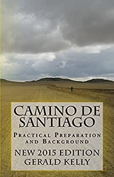 Camino de Santiago - Practical Preparation and Background (CaminoGuide.net eBooks) by [Kelly, Gerald]