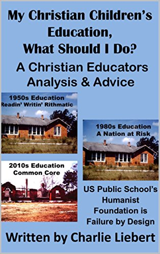 My Children's Christian Education, What Should I Do?: A Christian Educator's Analysis & Advice (English Edition)