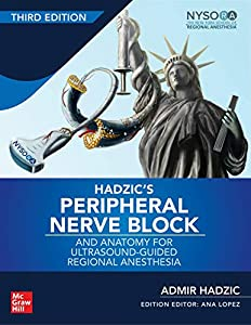 Hadzic's Peripheral Nerve Blocks and Anatomy for Ultrasound-Guided Regional Anesthesia, 3rd edition (English Edition)