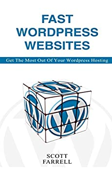 Fast WordPress Websites: Get the most out of your WordPress hosting by [Farrell, Scott]