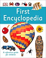 First Encyclopedia (DK First Reference)