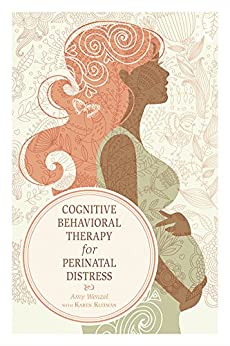 Cognitive Behavioral Therapy for Perinatal Distress by [Wenzel, Amy, Kleiman, Karen]