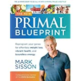 The New Primal Blueprint: Reprogram Your Genes for Effortless Weight Loss, Vibrant Health and Boundless Energy