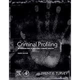 Criminal Profiling, Fourth Edition: An Introduction to Behavioral Evidence Analysis