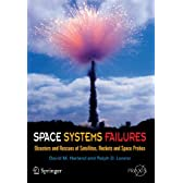 Space Systems Failures: Disasters and Rescues of Satellites, Rocket and Space Probes (Springer Praxis Books)