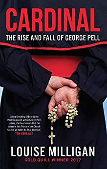 Cardinal: The Rise and Fall of George Pell by [Milligan, Louise]
