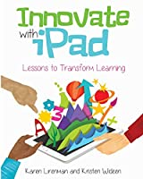 Innovate with iPad: Lessons to Transform Learning