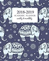 2018-2019 Academic Planner Weekly And Monthly: Calendar Schedule Organizer and Journal Notebook With Inspirational Quotes And Navy Cute Elephant Cover ( 17 Months - August 2018 through December 2019)