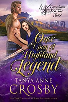 Once Upon a Highland Legend (Guardians of the Stone Book 1) by [Crosby, Tanya Anne]