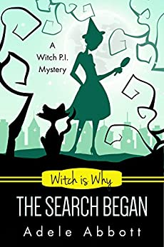 Witch Is Why The Search Began (A Witch P.I. Mystery Book 22) by [Abbott, Adele]