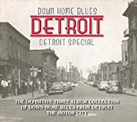 Down Home Blues Detroit: Detro