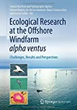 Ecological Research at the Offshore Windfarm alpha ventus: Challenges, Results and Perspectives
