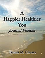 A Happier Healthier You: Journal Planner
