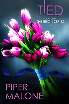 Tied  Book One: The Reign Series by [Malone, Piper]