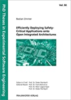 Efficiently Deploying Safety-Critical Applications onto Open Integrated Architectures. (PhD Theses in Experimental Software Engineering)