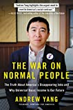 The War on Normal People: The Truth About America's Disappearing Jobs and Why Universal Basic Income Is Our Future 画像