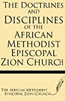The Doctrines and Discipline of African Methodist Episcopal Zion Church