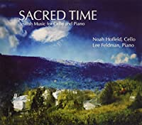 Sacred Time: Jewish Music for Cello & Piano