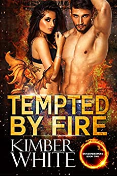 Tempted by Fire (Dragonkeepers Book 2) by [White, Kimber]