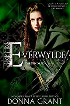 Everwylde (The Kindred Book 2) by [Grant, Donna]