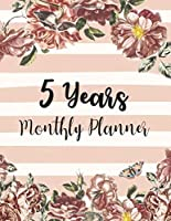 Five year Monthly Planner: Monthly Schedule Organizer Planner For To Do List Academic Schedule Agenda Logbook or Student, Teacher Organizer Journal, Daily / Monthly / Holidays. Watercolor Floral Cover Design