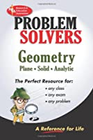 The Geometry Problem Solver: Plane, Solid, Analytic (Rea's Problem Solvers)