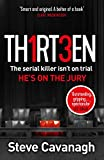 Thirteen: The serial killer isn't on trial. He's on the jury (English Edition)