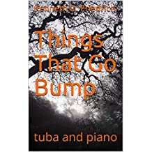 Things That Go Bump: tuba and piano
