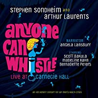 Anyone Can Whistle: Live At Carnegie Hall - An AIDS Benefit Concert For Gay Men's Health Crisis (1995 Broadway Concert Cast)