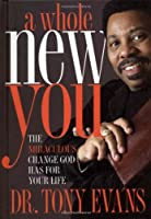 A Whole New You: The Miraculous Change God Has for Your Life (LifeChange Books)