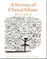 Survey of Choral Music (Harbrace History of Musical Forms)
