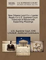 New Orleans Land Co V. Leader Realty Co U.S. Supreme Court Transcript of Record with Supporting Pleadings