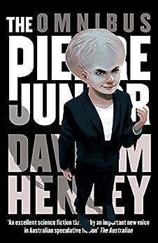 THE PIERRE JUNIOR OMNIBUS by [Henley, David M]