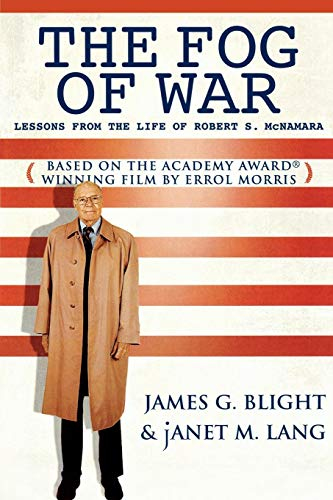 the fog of war: eleven lessons from the life of robert s. mcnamara essay The fog of war: eleven lessons from the life of robert s mcnamara essay sample thesis: mcnamara and morris have introduced eleven lessons of war derived from the historical events of the 20 th century, specifically the cuban, vietnam and world wars.