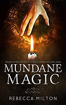 Mundane Magic by [Milton, Rebecca]